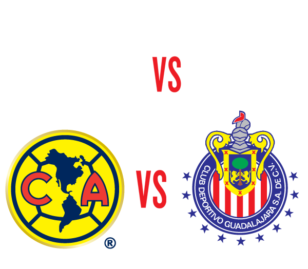 El Súper Clásico - Club America vs Chivas Guadalajara - Roster Subject To Change